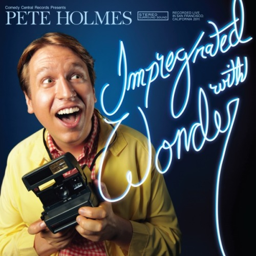Pete Holmes new album is delightful and hilarious. You should stimulate the economy by purchasing it. here's an itunes link
