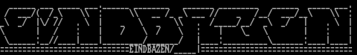 EINDBAZEN. Been quite long since I drew ascii the last time. :)