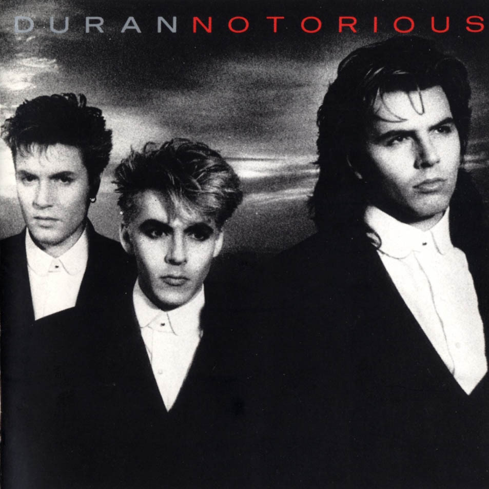 Duran Duran, 'Notorious.' Released Nov. 18, 1986 — exactly 25 years ago today.