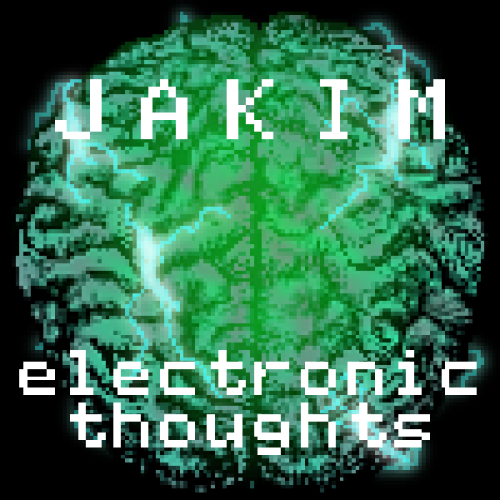 Jakim - Electronic Thoughts Download this great electro album for free at http://hemligkaka.net/