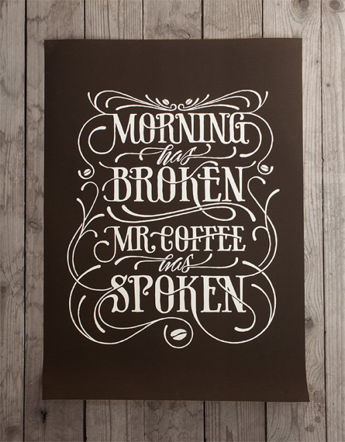 (via iloveligatures)  Morning has broken - Mr Coffee has spoken by Simon Alander