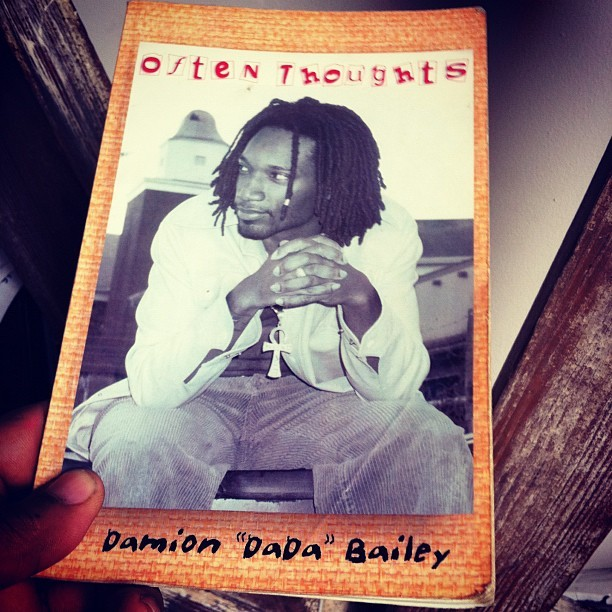 "miyabailey:  My brother @DamionBailey's first book… 2001 ""Often Thoughts""  (Taken with instagram)  This dude is cool and deep! I dig;)"