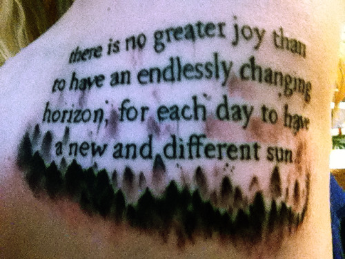 fuckyeahgirlswithtattoos:  i got this tattoo because the quote is something great to live by, and it was written by chris mccandless, who was in my opinion one of the most brilliant people to ever walk the earth.