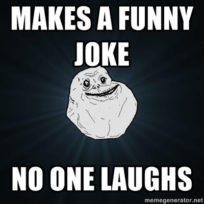 awesssomenesss:  NO ONE LAUGHS