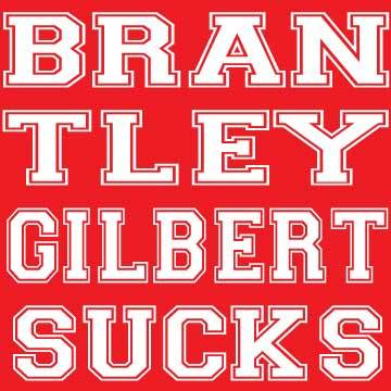 I'm not jealous. Brantley Gilbert actually sucks that bad.