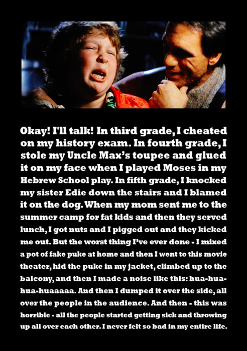 I wish I could be Chunk. So bad.