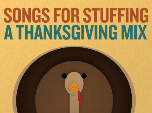 nprmusic:  Whether you're having turkey, turducken, tofurkey or fish tacos,  Thanksgiving is about family, food and the soul-deadening stress of  logistics. So here's a mix designed to help you keep your mind on the  bonding-fueled feast that justifies it all.
