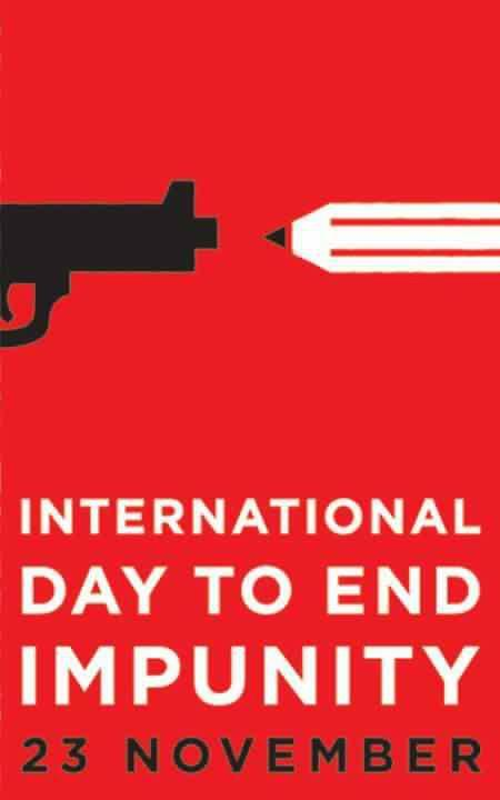 WHAT IS IMPUNITY? The International Day to End Impunity is a call to action to demand justice for those who have been killed for exercising their right to freedom of expression and shed light on the issue of impunity. Every day around the world journalists, musicians, artists, politicians, and free expression advocates are being silenced, often with no investigation or consequences to their persecutors. WHO ARE WE? The International Freedom of Expression Exchange (IFEX) is a global network of organizations working to defend and promote the right to freedom of expression. WHY A DAY? Impunity has always been ranked as a top priority for IFEX members. So it came as no surprise that at the 2011 IFEX Strategy Conference in Beirut, Lebanon, IFEX members announced they were joining forces to launch the first ever International Day to End Impunity on 23 November, the anniversary of the single deadliest attack on journalists in recent history: the 2009 Maguindanao massacre in the Philippines. Read more…