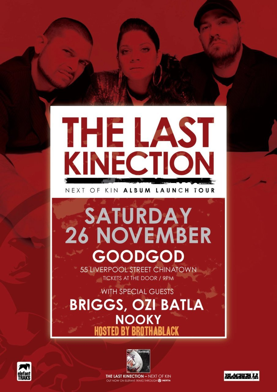 Syn CIIIITTTYYYY!!! The Last Kinection - Next of Kin album launch. This Saturday. Going to be XXXXXXL. You have TLK + Ozi Batla + Briggs + Nooky + Brothablack on hosting duties!!!!! Saturday 26 November GoodGod Small Club, 55 Liverpool St, Sydney. Doors Open 9pm $15 tickets at door, 18+ event