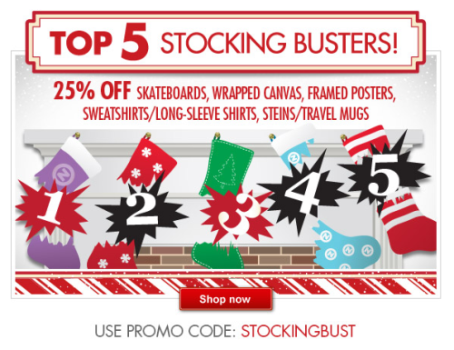 5 Stocking Busters @Zazzle today. 25% OFF skateboards, wrapped canvas, framed posters, sweatshirts/long-sleeve shirts, steins/travel mugs. Use promo code: STOCKINGBUST