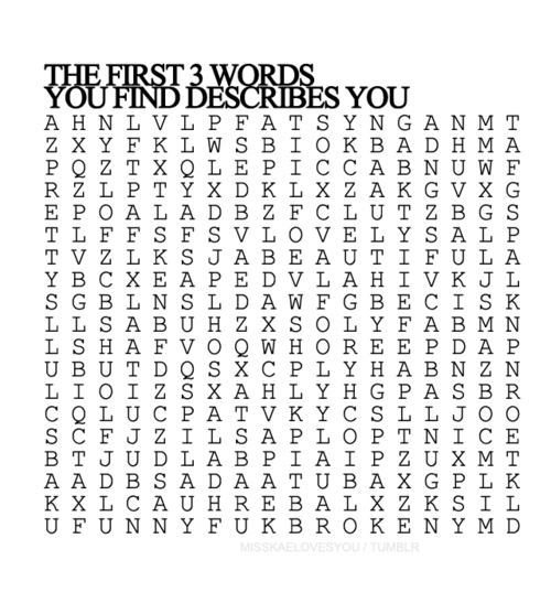 beautiful, pretty, and fat.  i would only look at the negative