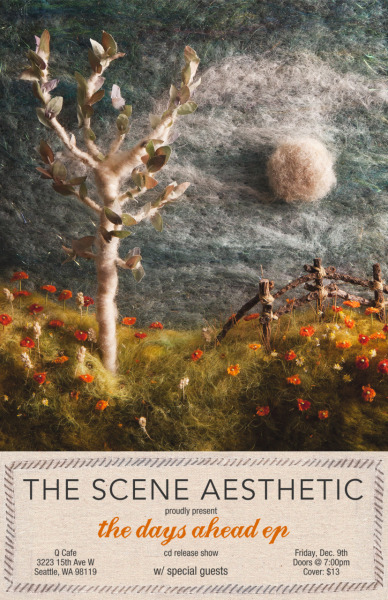 "The Scene Aesthetic - ""The Days Ahead EP"" CD Release Show  This is going to be such a special and intimate show! The Q Cafe can only hold 200 people, so it's going to be nice and cozy. With the help of some of our friends, we're going to play the entire EP live as well as some old classics! Heck, we might even get to the point where we're taking requests! It's going to be a grand time!  We're also thinking about broadcasting the show live, so stay tuned for details. Who would like to watch that? Seattleites! Tickets and info: https://www.brownpapertickets.com/event/211664"