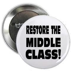 "Middle Class: 2.25"" Button Occupy Wall Street Shop: Restore the Middle Class (via  Restore the Middle Class )"