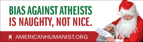 hatefulatheist:  New American Humanist campaign to raises awareness of discrimination against Atheists set to run in cities that have discriminated against Atheists. Bigotry in any form should never be acceptable. Full article available here.