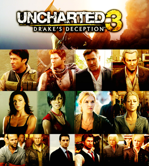 MY CASTING CHOICES FOR AN UNCHARTED 3 MOVIE ADAPTATION:NATHAN DRAKE — joe flaniganVINCENT SULLIVAN — bruce campbellCHLOE FRAZER — claudia blackELENA FISHER — emily roseCHARLIE CUTTER — jason stathamTALBOT — richard armitageKATHERINE MARLOWE — helen mirren  Nice choices, but I'd like Drake to be a bit more…Drake. And seems like the list's maker liked the original Elena & Chloe. Well, they do look a bit alike their characters. But hey, an adventure movie with the humor and visuals from Uncharted? That's like the good old Indiana Jones movies, I'd go. Maybe one day!