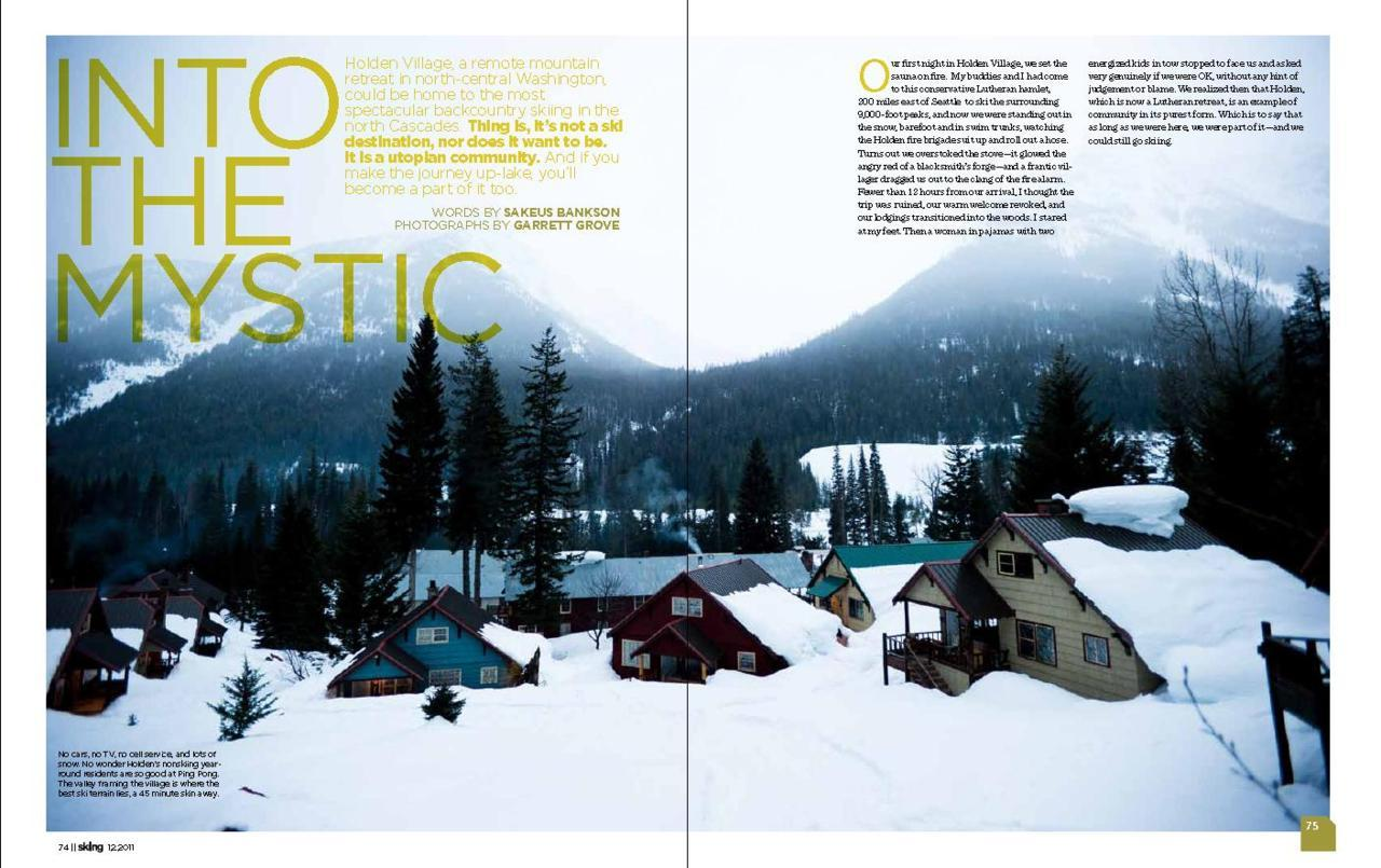 The December issue of Skiing will feature a 10 page article written by Sakeus Bankson and shot by Garrett Grove. This was one of the most unique experiences of my season last year and is an awesome area. Check it out and start planning your PNW mission to Holden Village.
