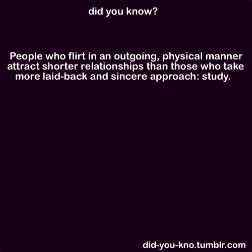 did-you-kno:  Source  Flirting lesson #1. :))