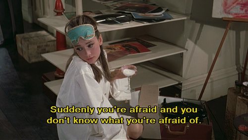 suddenly you're afraid and…