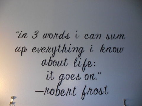 inourcircles:  wise words from Robert Frost