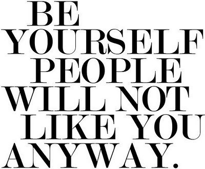 be yourself <3
