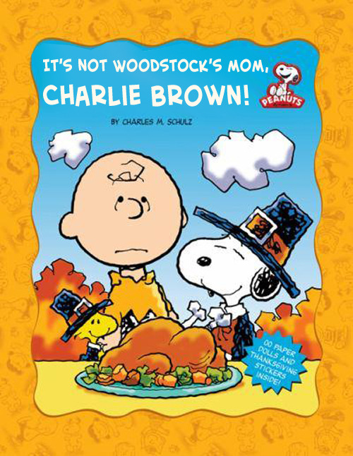 That's Not Woodstock's Mom, Charlie Brown! Peanuts book cover parody Source: Paperback Charlie Brown