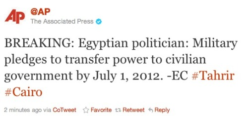 Egyptian military pledges to hand power over by July 1: You guys buying this? Here's a Reuters report; will put AP on here once we get it.