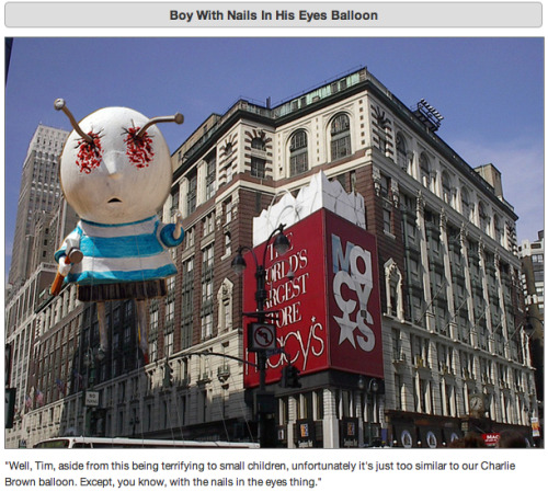 funnyordie:  6 of Tim Burton's Rejected Ideas for Macy's Thanksgiving Parade Floats For the first time, Macy's has asked Tim Burton to contribute to their Thanksgiving Day Parade. Here are some of Burton's rejected ideas and how Macy's broke the news about why they didn't work.