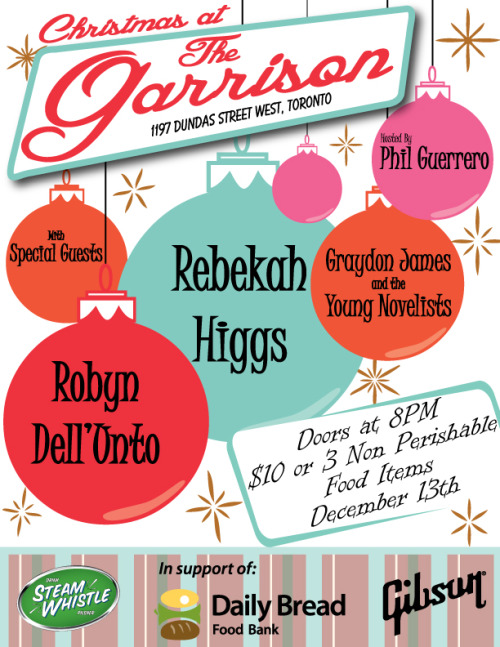 Christmas at The Garrison! If you're in the Toronto area, you should come and check out our little Christmas party! All of the proceeds go to the Daily Bread Food Bank during their annual holiday drive, and we've got some lovely bands playing your favourite Christmas tunes plus some originals! December 13th at The Garrison in Toronto 8pm and it only costs you 3 non perishable food items! Come!!