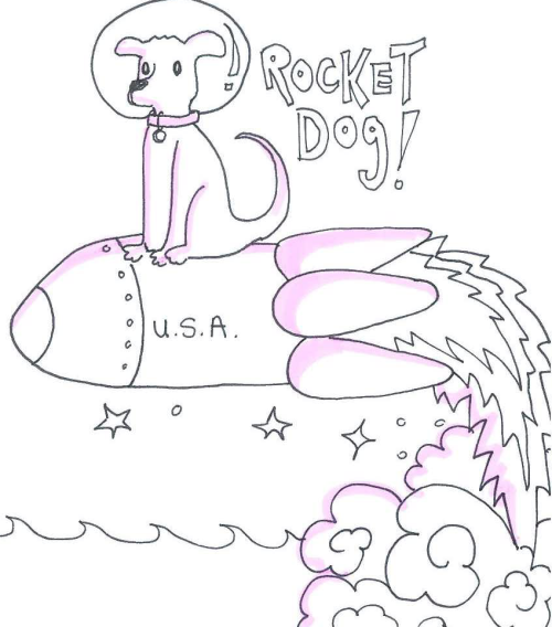 Day 18: Just a Doodle Oh no no no, I'm a Rocket Dog! Rocket Dog, burning out his fuse up here alone, Rocket Dogggggg!