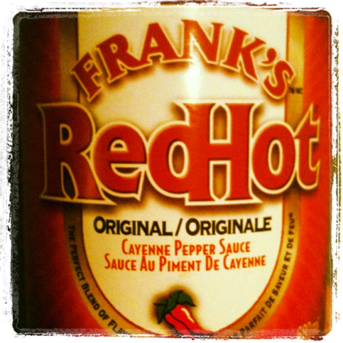 "If I could marry any hot sauce, it would be Frank's because ""I put that sh@t on everything."""