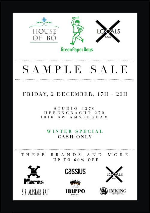 NEXT FRIDAY WINTER SAMPLE SALE! Powerd by Green Paper Boys  And Locals Ams House of Bó