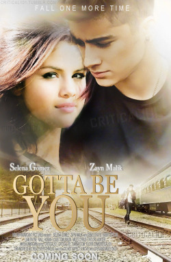 Gotta Be You Movie PosterZayn Malik with Selena Gomez, (As Requested by an ANON)  -Ziley Version