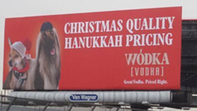 """Christmas Quality, Hanukkah Pricing. Wodka.  Great Vodka. Priced Right.""  What an advertisement!"