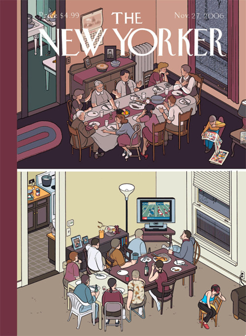 "deepredroom:  aelur:  the-nmmi-nut:  ennish:  nevver:  The New Yorker   #implying that every family back then was perfect  #implying that every family now is closed off and distant from each other This artist should totally make a Tumblr account.   …my family watches football on thanksgiving, and we have lively interactions during it. Before people stereotype the tech additions of modern life, maybe they should go home for thanksgiving once.  How it actually plays out: someone asks to change the channel, after a bit of discussion channel is changed to the news* important piece of information regarding social happenings* son/daughter asks for clarification on something dad answers mother discusses the posibility that dad may be wrong or injects new information into the conversation polite discussion starts someone says something stupid discussion turns into heated arguement family ends up throwing food against each other the neighbours join in someone kills the president with a taco WWIII happens  My house: Dad comes in and turns on the news Him and mam talk about someone in the village who died or something Something interesting is being reported on I ask ""What did that guy do?"" He replies ""WHY DON'T YOU PAY ATTENTION FOR FUCKS SAKE!?"" Sports news comes on, no talking at all Dinner finished, return to my room and go on the internet Thank the lord I don't have to talk to my family due to all this media I have  I don't know…seems pretty accurate to me. However, I have only been to two families' house holds for Thanksgiving in my life…one being my sperm doner's side of the family, which was the spitting picture of the illustration featured below…except I would be the girl in the corner with a sketch book instead of the phone. It was obnoxious, all about football, low-quality beer, unmatched tables/chairs, and really bad food that drowned in oil. The next family was my brother-in-law's parents. Pretty much the same, except the food was a bit better quality (not by much), drunkness with bad beer, and men screaming over football. This year I am attending my future parents' in-laws house. I am expecting much better, because my fiance and I are making 80% of the food, and although I haven't done Thanksgiving over there yet in the past, our other dinners there have been like the photo featured above. If the TV is on, it's CNN, where we then proceed to have intelligent conversations about politics, but most of the time it's all of us just laughing with one another and playing games after dinner. I am very lucky to have in-laws like that, save for their clingyness ♥"