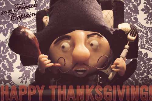The French Captain loves his turkey and wishes everyone a very Happy Thanksgiving!
