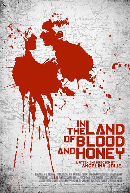 Poster arrives for In The Land Of Blood And Honey A first official poster has arrived for Angelina Jolie's highly anticipated Bosnian war drama, In The Land Of Blood And Honey.