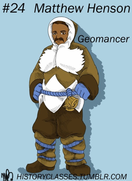 #24 - Matthew Henson - GeomancerIn general, history isn't always fair. God only knows how many significant figures in human history have been forgotten, or worse, glossed over in favor of more socially acceptable figures. Matthew Henson is a good example of this; even though Mr. Henson was indisputably the first human to reach the North Pole, for years he was ignored in favor of the more socially acceptable Robert Peary, who was credited with being the first person to set foot on the North Pole despite being unable to actually walk at the time. It's all a bit ironic, given that Henson was first hired for his skill in seamanship and navigation, and was considered to be little more than a servant by Peary. Frankly, I'd give anything to see what Peary's face looked like when he found that Mr. Henson was to be honored by the US Congress with a duplicate of the silver medal awarded to Peary for being the first man to the Pole, let alone the speaking tour that followed.Geomancers hold the unique and dubious honor of being both an extremely useful class and an extremely limited class. Geomancers rely on their surroundings for their attacks; a Geomancer standing on stone, for example, would be able to use an Earth-elemental attack, or an Ice-elemental attack while standing on snow or ice. Though limited in flexibility, Geomancers usually compensate for this by being well above average in attack strength, or even causing status effects with their abilities. Unfortunately, there's a rather dangerous downside to this, in that monsters that appear in a specific area usually follow its elemental theme. Monsters found in a snow field, for example, will usually resist or absorb Ice-elemental attacks, and the Geomancer's lack of flexibility means there isn't normally much that can be done about it.
