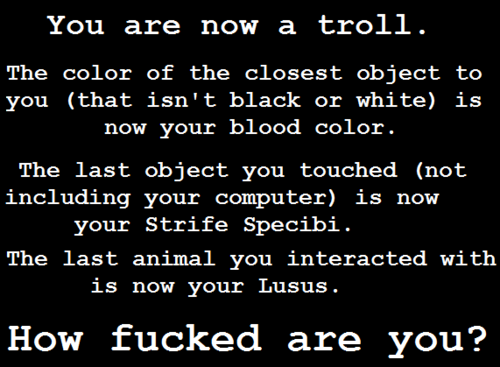 rampant-noodle:  apollosglare:  smuppetprince:  Blue blood strife specibi: toiletpaperkind catlusus ok  Candy red blood, toastkind, and catlusus  Dark Blue Blood, cellphonekind, and doglusus  Maroon blood, dicekind, and catlusus welp i hope my ancestor left me a nifty set of magical dice or i might be boned