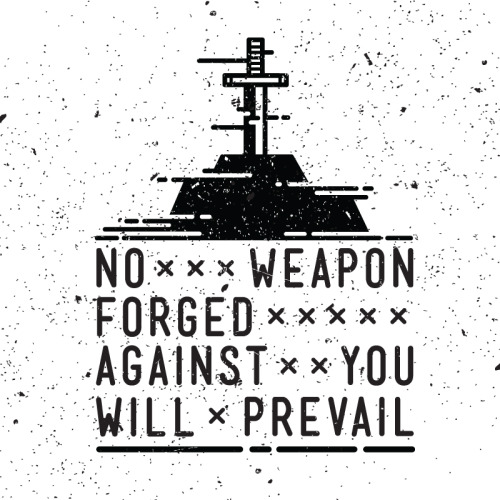 typographicverses:  Isaiah 54:17 - No weapon forged against you will prevail. Designed by Karl Neiswender (@KarlNeiswender).