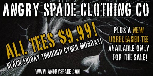 Black Friday Sale, right now, all tees $9.99.  Go now to AngrySpade.com! Reblog and we'll love you forever ;-)