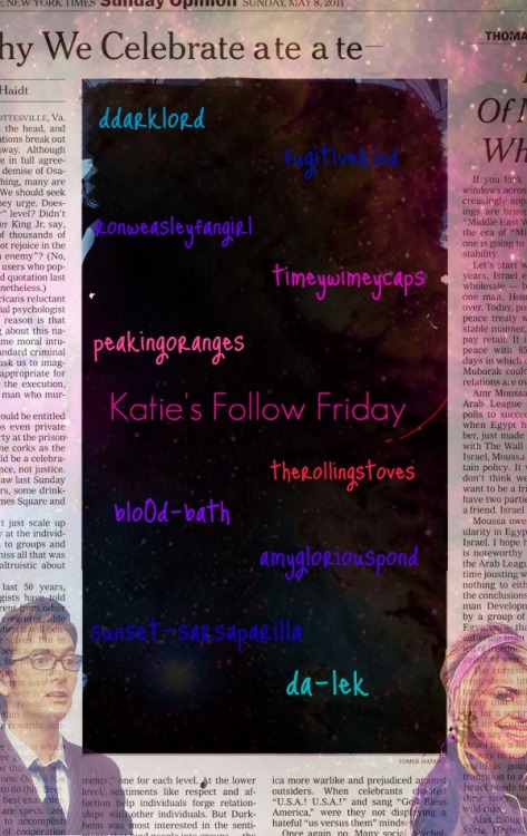 Follow Friday: Random lovely people with lovely blogs All of these bloggers have interesting and unique blogs, and they're all incredibly sweet. Check them out! Seriously ddarklord fugitivekind ronweasleyfangirl timeywimeycaps  <—BEST Doctor Who cap blog. Very organized and tons of caps! peakingoranges therollingstoves blo0d-bath  <—horror/gore gifs amygloriouspond sunset-sarsaparilla da-lek