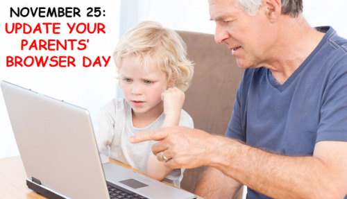 Forget Shopping, Friday Is Update Your Parents' Browser Day!