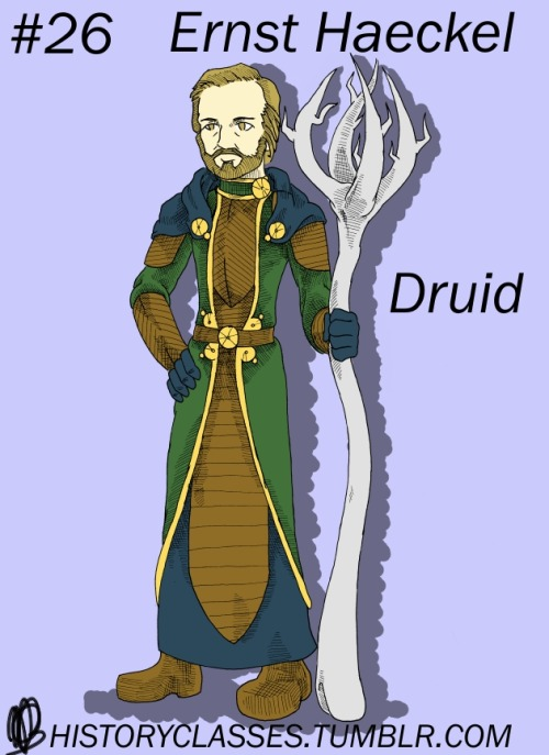 "#26 - Ernst Haeckel - DruidIn general, the Druid is usually presented as a weird sort of combination between the practical and the spiritual. Yes, says your basic Druid, I believe in the fundamental oneness of all things and the undying beauty and power of nature, but it just so happens that I use that belief to sic bears on marauding monsters. In the same way, Ernst Haeckel was an amazing artist, but he used his skills to describe something like 150 new species, a feat which included the majority of the Kingdom Protista.Haeckel himself was an intriguing combination of spiritual and practical. He was an expert biologist, naturalist, and physician, but was also a world class philosopher and artist. He supported the then-new theory of evolution, and yet also supported the German Romantic movement. Heck, Haeckel coined a large number of the terms we use for basic biological concepts (including ""phylum,"" ""ecology,"" and ""stem cell""), and yet he founded a group called the Monist League whose only purpose was to spread his religious and philosophical beliefs. I suppose half the reason he's included here is just because I find him an endlessly fascinating contradiction."