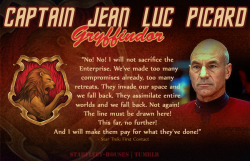 Starfleet-Houses » Captain Jean-Luc Picard: A deeply intelligent man and a fearless leader, Picard is bold, courageous, authoritative, and has a very strong sense of morality and justice. He trusts his own judgements in drawing the lines between right and wrong, and perserveres through many hardships while remaining a well-respected and well-liked leader. Fiercely independent and stalwart, Picard is an exemplary member of Gryffindor House.