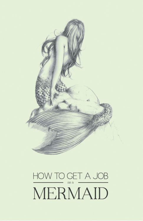 "sailorgil:  "" How to Get a Job as a Mermaid ""  ….. Cover design for a novel …  Artist:  Philip Johnson, Carmel, IN"