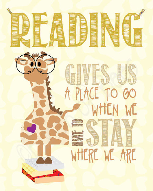 """Reading gives us a place to go … """