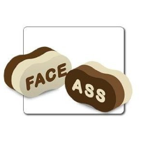 Face and Ass Shower Body Sponge  Never get your face and ass sponge mixed up again. Friends and family members laugh hysterically. Face Ass Towel too.  Get one for everyone you know.    » BUY/REVIEWS