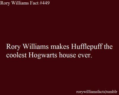 rorywilliamsfacts:  Submitted by anonymous.  Now I'm proud of getting Hufflepuff in every single test I've done XD