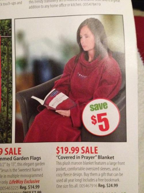 Covered in Prayer Blanket aka The Christian Snuggie (Found at Jesus Needs New PR)