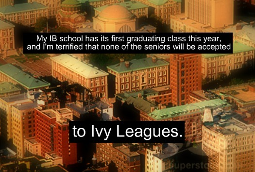 My school hasn't gotten anyone into any Ivy Leagues in the past six years. So, I get you, anon.